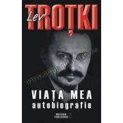 Lev Troţki. Viaţa mea. Autobiografie