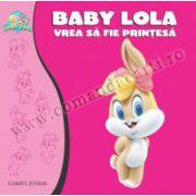 BABY LOLA VREA SA FIE PRINTESA