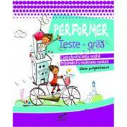 Performer. Teste grila, clasa pregatitoare