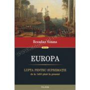 Europa. Lupta pentru suprematie de la 1453 pina in prezent