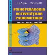 PSIHOPEDAGOGIA ACTIVITATILOR PSIHOMOTRICE. Factori, valori, practici