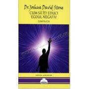 Cum să îți educi Egoul Negativ