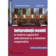 Jurisprudenta recenta in materia organizarii judecatoresti si a statutului magistratilor