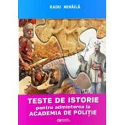 Teste de istorie pentru admiterea la Academia de Politie