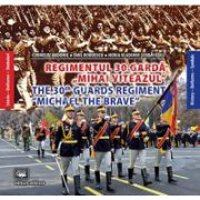 "Regimentul 30 Gardă ""Mihai Viteazul"". Istorie, uniforme, simboluri"