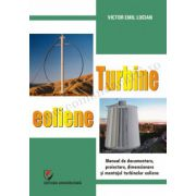 Turbine eoliene. Manual de documentare, proiectare, dimensionare si montajul turbinelor eoliene
