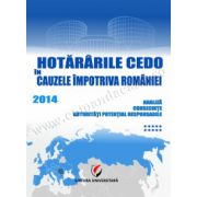 Hotararile CEDO in cauzele impotriva Romaniei 2014 – Analiza, consecinte, autoritati potential responsabile