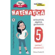 MATEMATICA. ARITMETICA, ALGEBRA, GEOMETRIE. CLASA A V-A. CONSOLIDARE. PARTEA I (MATE 2000)