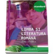 Limba si literatura romana, pentru clasa a VIII-a. Colectia Standard