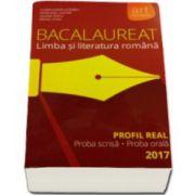 Bacalaureat - Limba si literatura romana 2017 Profil real. Proba scrisa si proba orala