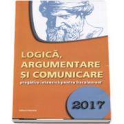 Logica, argumentare si comunicare, pregatire intensiva pentru bacalaureat 2017
