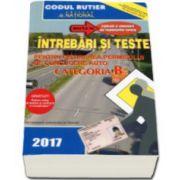 Intrebari si teste, CATEGORIA B pentru obtinerea permisului de conducere auto (Anul - 2017)