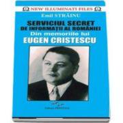 Serviciul Secret de Informatii al Romaniei - Din memoriile lui Eugen Cristescu