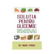 Soluţia pentru glicemie