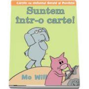 Suntem intr-o carte! - Cartile cu elefantul Gerald si Porchita