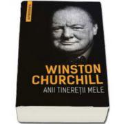 Winston Churchill - Anii tineretii mele (Autobiografia)
