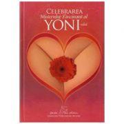 Celebrarea misterului fascinant al Yoni-ului