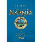 Cronicile din Narnia(vol. 5). Călătorie cu Zori de zi-C. S. Lewis