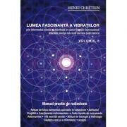 Lumea fascinanta a vibratiilor(vol. 6)-Henri Chretien