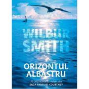 Orizontul albastru (vol. 11 din saga familiei Courtney)-Wilbur Smith