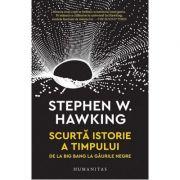 Scurta istorie a timpului. De la Big Bang la gaurile negre-Stephen Hawking