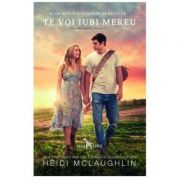 Te voi iubi mereu (vol. 1 din seria Beaumont)-Heidi Mclaughlin