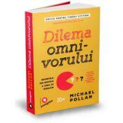 Dilema omnivorului pentru tinerii cititori-Michael Pollan