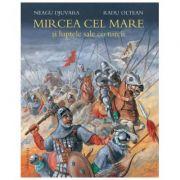 Mircea cel Mare si luptele sale cu turcii-Neagu Djuvara