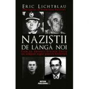 Nazistii de langa noi-Eric Lichtblau