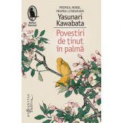 Povestiri de tinut in palma-Yasunari Kawabata
