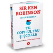Tu, copilul tau si scoala-Sir Ken Robinson