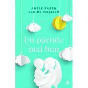 Un parinte mai bun-Adele Faber