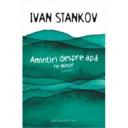 Amintiri despre apa|Re minor-Ivan Stankov
