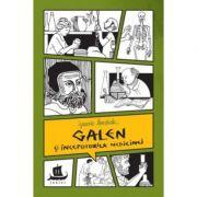 Galen si inceputurile medicinei-Jeanne Bendick