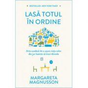 Lasa totul in ordine-Margareta Magnusson