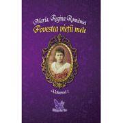 Povestea vietii mele(2 volume)-Regina Maria a Romaniei
