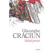 Pulsul prozei-Gheorghe Craciun