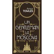 Un gentleman la Moscova-Amor Towles