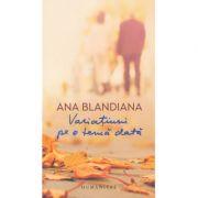 Variatiuni pe o tema data-Ana Blandiana