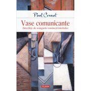Vase comunicante-Paul Cernat