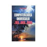 Computerizarea universului, a vietii, a mortii, a invierii-Dan Pavelescu