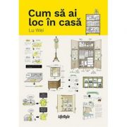 Cum sa ai loc in casa-Lu Wei