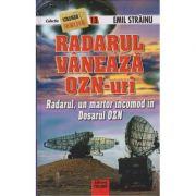 Radarul vaneaza OZN-uri-Emil Strainu