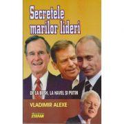 Secretele marilor lideri-Vladimir Alexe