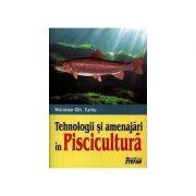 Tehnologii si amenajari in piscicultura-Nicolae Gh. Turliu