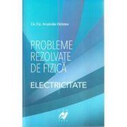 Probleme rezolvate de fizica|Electricitate-Anatolie Hristev