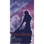 Lupta cu destinul-Fiona Kidman