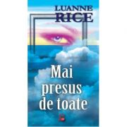 Mai presus de toate-Luanne Rice