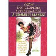 Mini Enciclopedia Super-Hazoasa a Umorului Francez