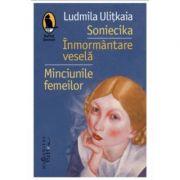 Soniecika|Inmormantare vesela|Minciunile femeilor-Ludmila Ulitkaia